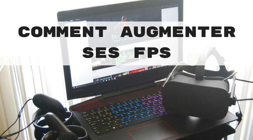 Comment Augmenter ses FPS
