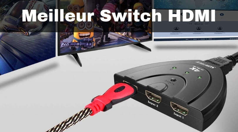Meilleur Switch HDMI